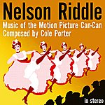 Nelson Riddle Music Of The Motion Picture Can-Can (Stereo)