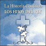 Los Hijos Del Rey La Historia Continua Vol. 1