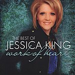 Jessica King The Best Of Jessica King: Work Of Heart