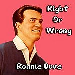 Ronnie Dove Right Or Wrong