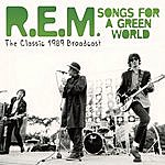 R.E.M. Songs For A Green World (Live)