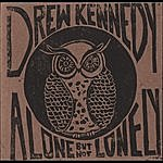 Drew Kennedy Alone, But Not Lonely (A Live Acoustic Recording)