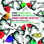 Anne-Sophie Mutter Rihm: Lichtes Spiel; Currier: Time Machines