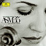 Anne-Sophie Mutter Asm35 - The Complete Musician - Highlights