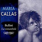 Maria Callas Bellni: La Sonnambula