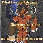 Ya-Ya What Freedom Dreams