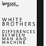 The White Brothers Differences Between Man & Machine