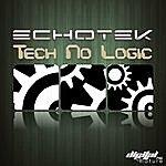 Echotek Echotek - Tech No Logic Ep