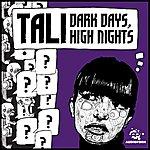 Tali Dark Days, High Nights