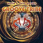 David & Steve Gordon Groove Tribe