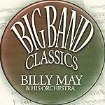 Billy May & His Orchestra Big Band Classics