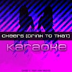 The Cheers Cheers (Drink To That) - Single