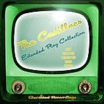 The Cadillacs The Cadillacs - The Extended Play Collection