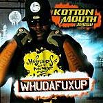 Kottonmouth Whudafuxup