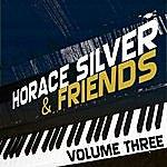 Horace Silver Horace Silver & Friends Vol 3