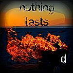D Nothing Lasts