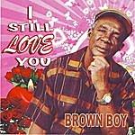 Brown Boy I Still Love You