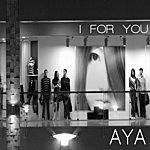 Aya I For You