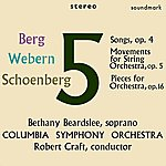 Robert Craft Berg: Five Songs, Op. 4, Webern: Five Mvts. For String Orchestra, Op. 5, Schoenberg: Five Pieces For Orchestra, Op. 16
