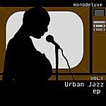 Monodeluxe Urban Jazz, Vol. 1 - Ep