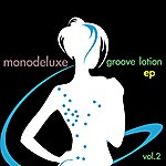 Monodeluxe Groove Lotion, Vol. 2 - Ep