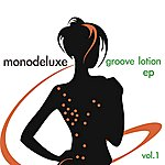 Monodeluxe Groove Lotion, Vol. 1 - Ep