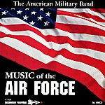 The American Military Band Music Of The Air Force
