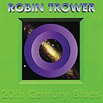 Robin Trower 20th Century Blues (Digitally Remastered Version)