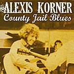 Alexis Korner County Jail Blues