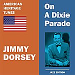 Jimmy Dorsey On A Dixie Parade
