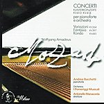 Andrea Bacchetti Wolfgang Amadeus Mozart: Klavierkonzerte Kv413 & Kv414, Fantasia In Re Minore Kv397, Variazioni Kv264 & Rondò In Re Minore Kv485