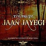 Truth Jaan Jayegi
