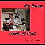 Mike Hoffman Fanning The Flames