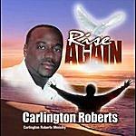 Carlington Roberts Rise Again