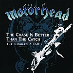 Motörhead The Chase Is Better Than The Catch - The Singles A's & B's