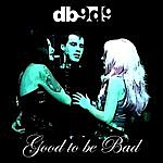 Db9d9 Good To Be Bad
