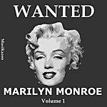 Marilyn Monroe Wanted Marilyn Monroe (Vol. 1)