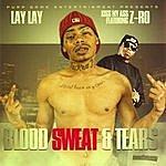 Lay Lay Blood Sweat & Tears