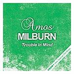 Amos Milburn Trouble In Mind
