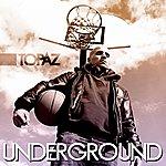 Topaz Underground