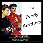 The Everly Brothers Greatest Hits : The Everly Brothers