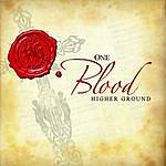 Higher Ground One Blood