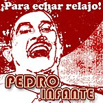 Pedro Infante Puras Pa Relajo (Standard)