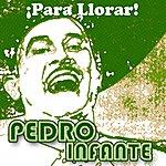 Pedro Infante Puras Pa Llorar (Standard)