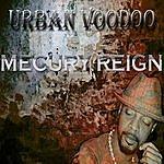 Urban Voodoo Mercury Reign