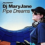 DJ Mary Jane Pipe Dreams Ep