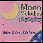Robert Skiles Moon Melodies (Lullabies For Lunatics)