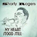 Shorty Rogers My Heart Stood Still