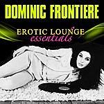 Dominic Frontiere Erotic Lounge Essentials