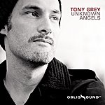 Tony Grey Unknown Angels (Deluxe Digital Edition)